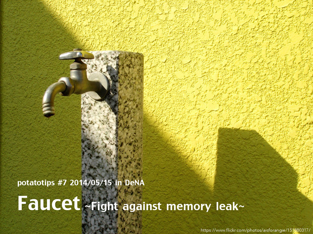 Faucet ~Fight against memory leak~ potatotips #...