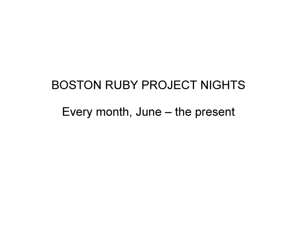 BOSTON RUBY PROJECT NIGHTS Every month, June – ...