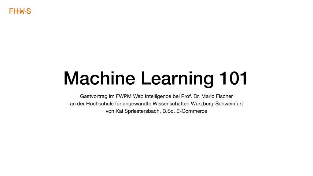 Machine Learning 101 Gastvortrag im FWPM Web In...