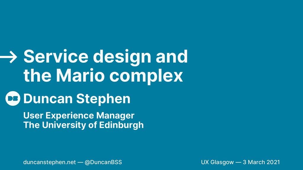 Duncan Stephen Service design and the Mario com...