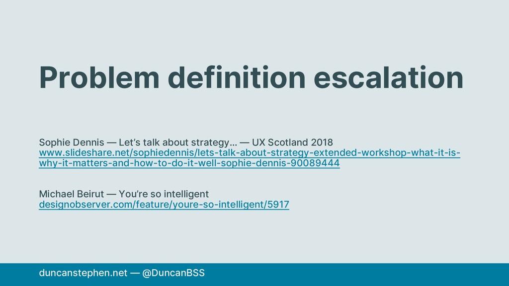 Problem definition escalation Sophie Dennis — L...