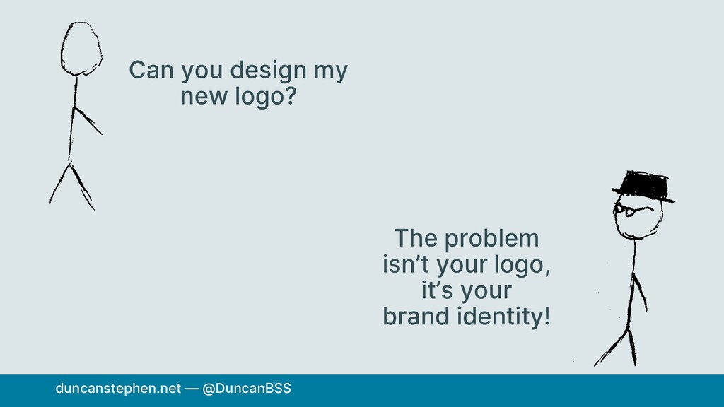 Can you design my new logo? The problem isn't y...