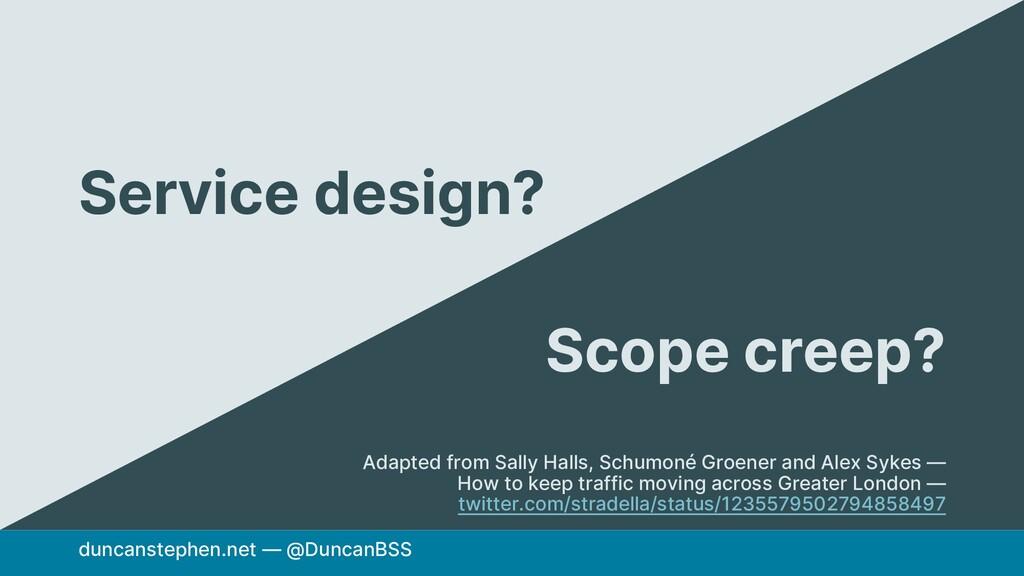 duncanstephen.net — @DuncanBSS Service design? ...