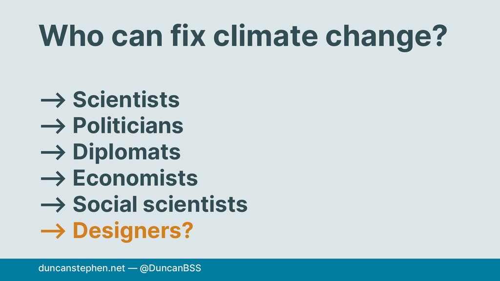 Who can fix climate change? ⟶ Scientists ⟶ Poli...