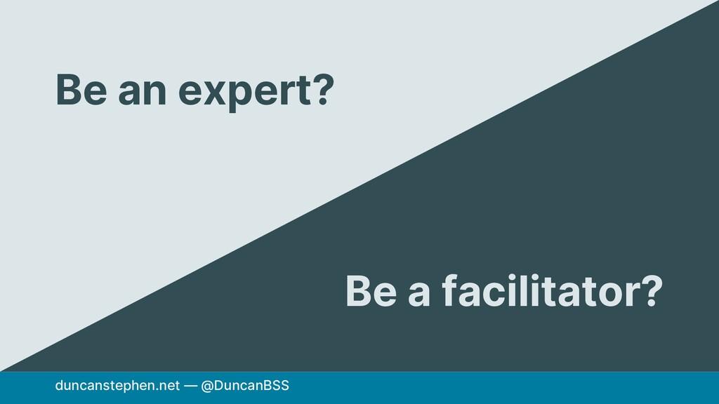 duncanstephen.net — @DuncanBSS Be an expert? Be...