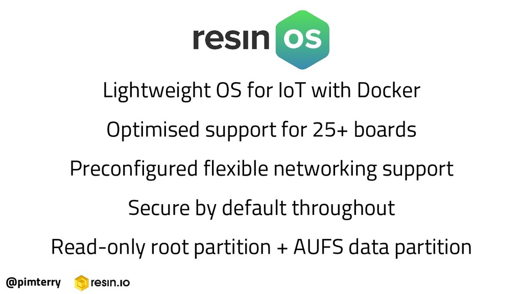 Lightweight OS for IoT with Docker Optimised su...