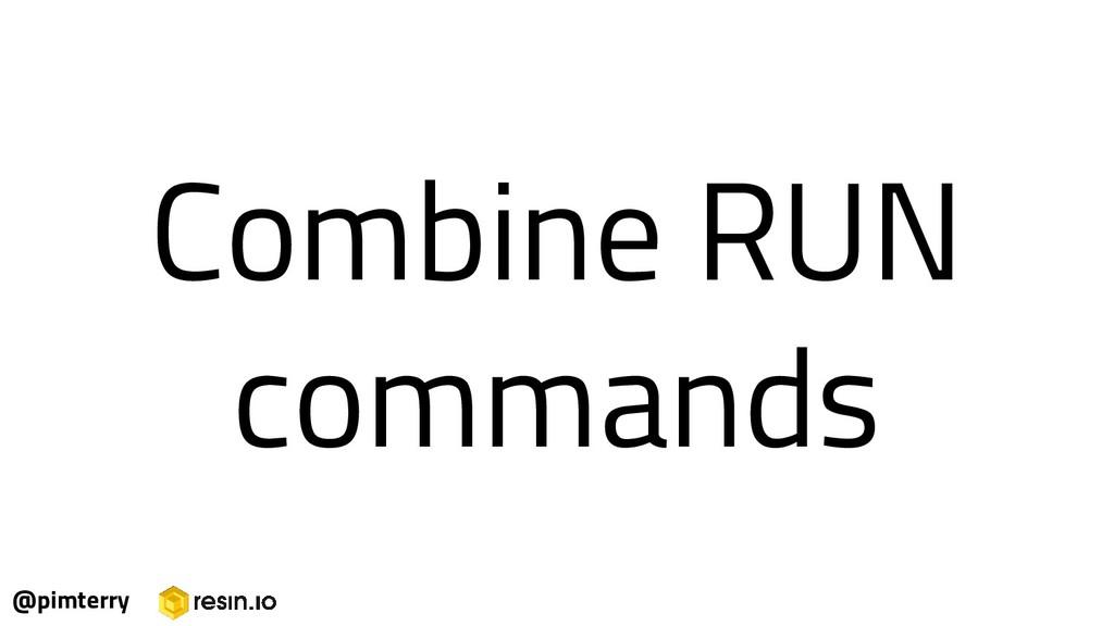 Combine RUN commands @pimterry