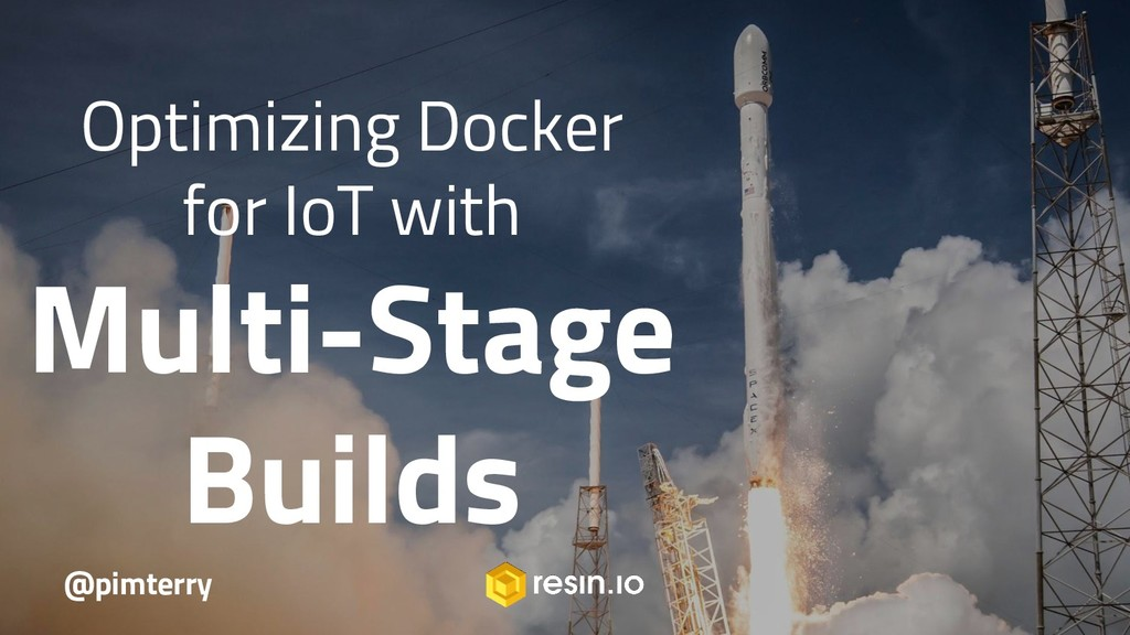 Optimizing Docker for IoT with Multi-Stage Buil...