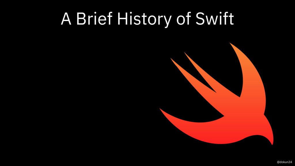 A Brief History of Swift @dokun24