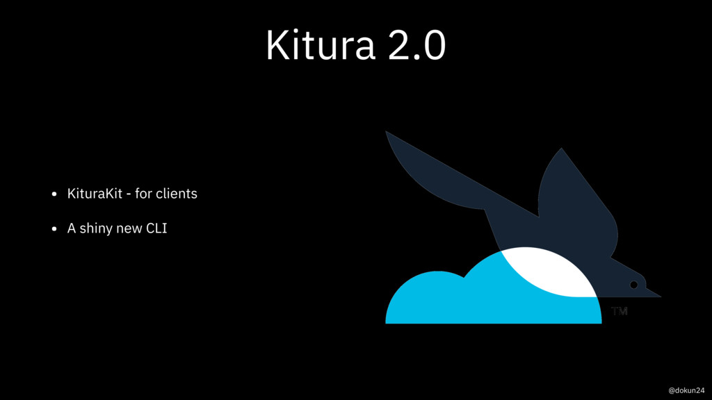 Kitura 2.0 • KituraKit - for clients • A shiny ...