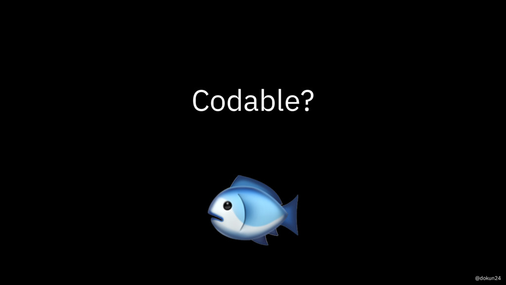 Codable? @dokun24