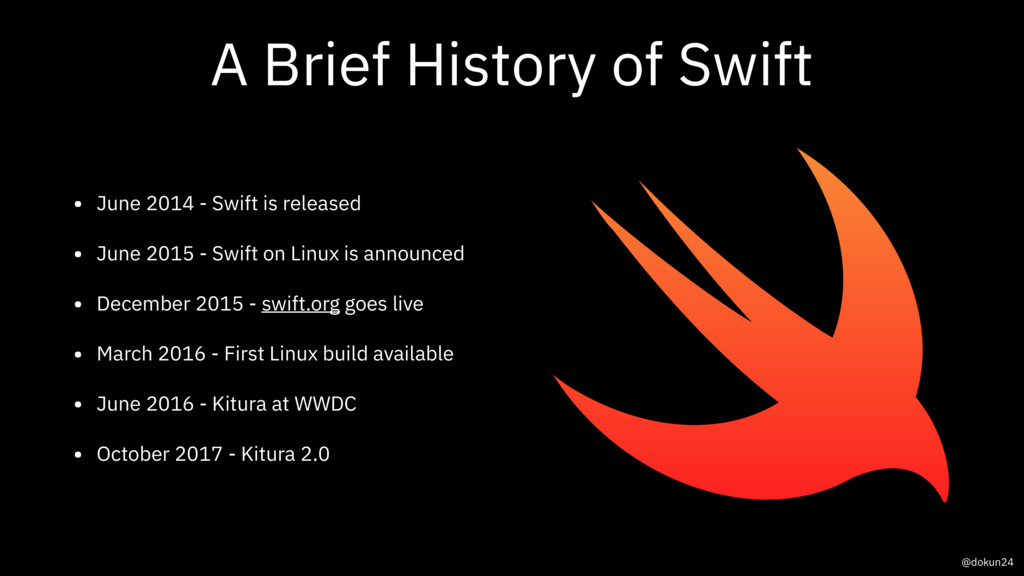 A Brief History of Swift • June 2014 - Swift is...