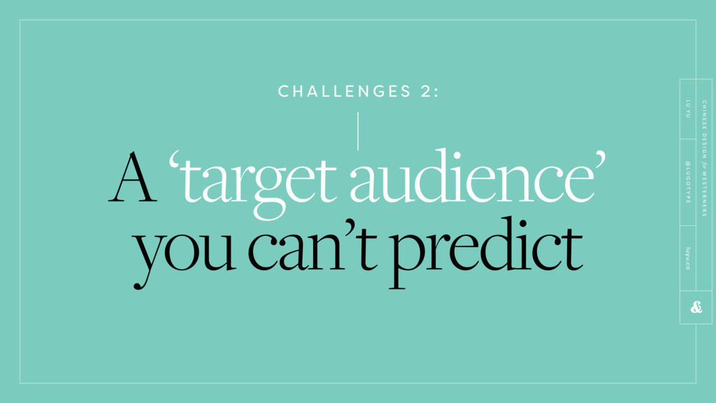 C H A L L E N G E S 2 : A 'target audience' you...