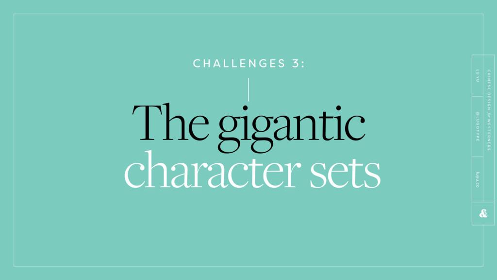 C H A L L E N G E S 3 : The gigantic character ...