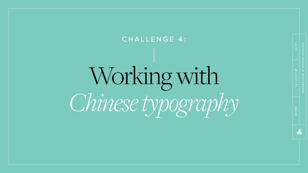 C H A L L E N G E 4 : Working with Chinese typo...