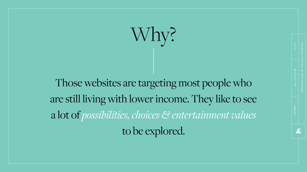Why? Those websites are targeting most people w...