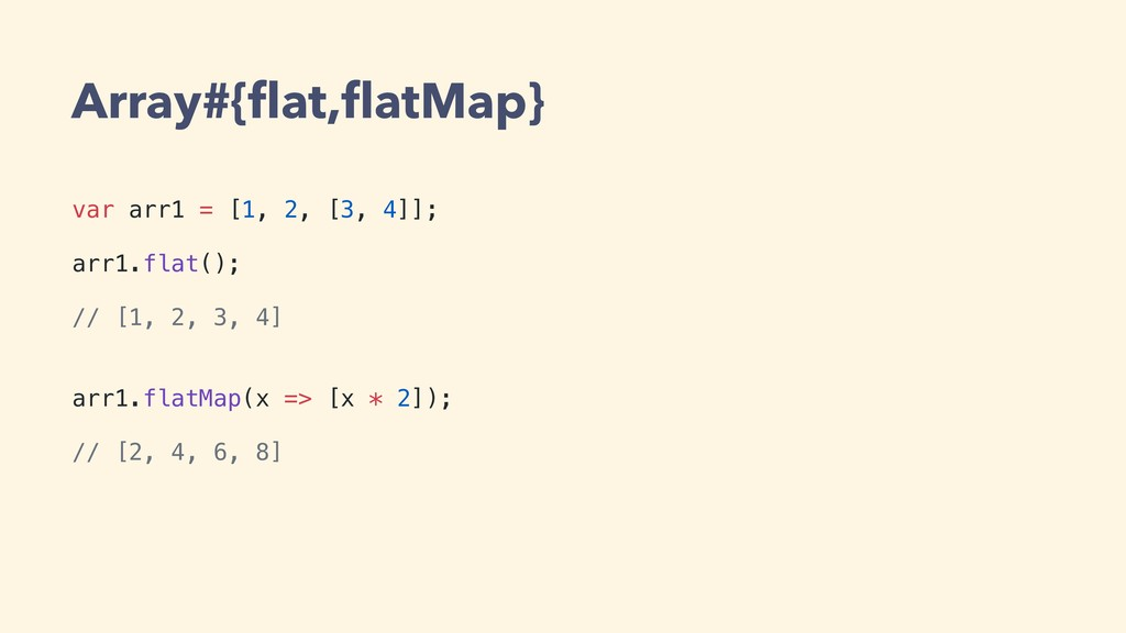 Array#{flat,flatMap} var arr1 = [1, 2, [3, 4]]; a...