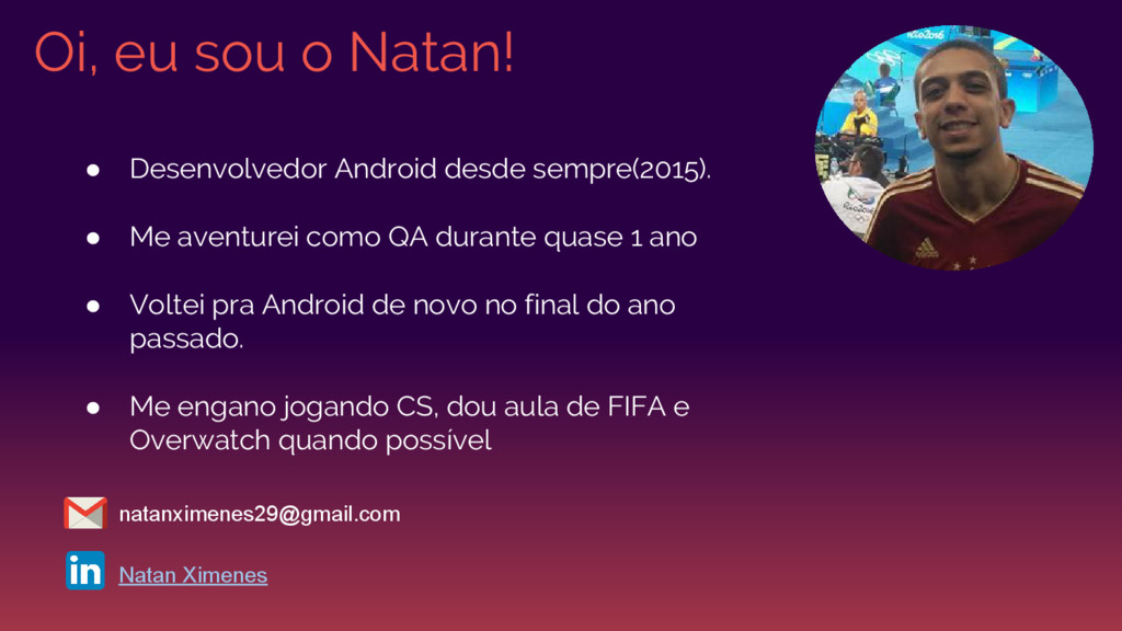 Oi, eu sou o Natan! ● Desenvolvedor Android des...