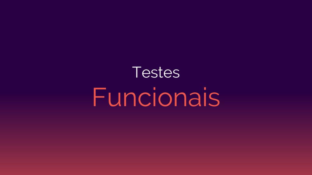 Testes Funcionais