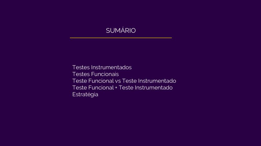 Testes Instrumentados Testes Funcionais Teste F...