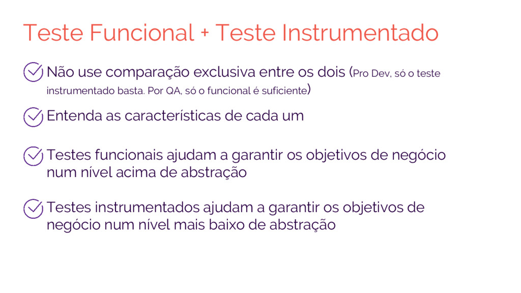 Teste Funcional + Teste Instrumentado Não use c...