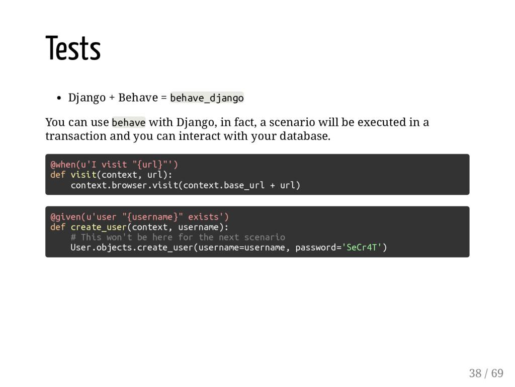 Tests Django + Behave = behave_django You can u...