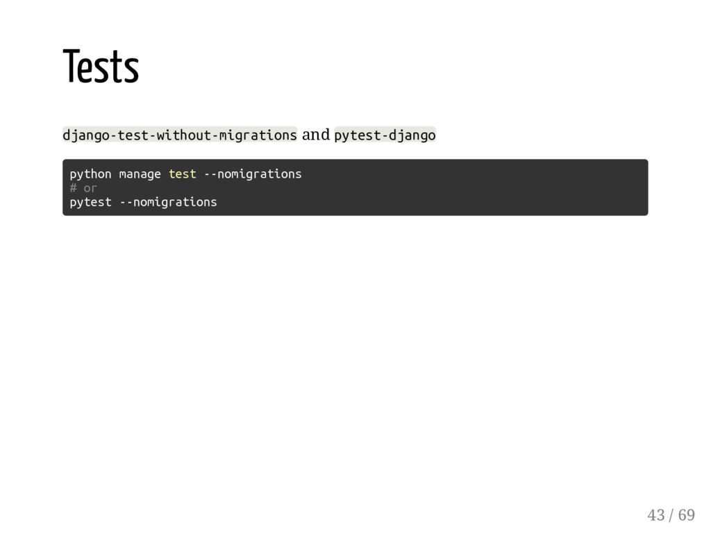 Tests django-test-without-migrations and pytest...