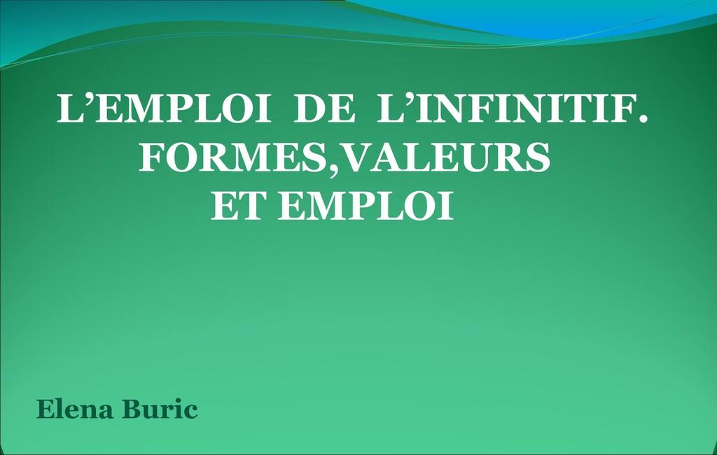 L'EMPLOI DE L'INFINITIF. FORMES,VALEURS ET EMPL...