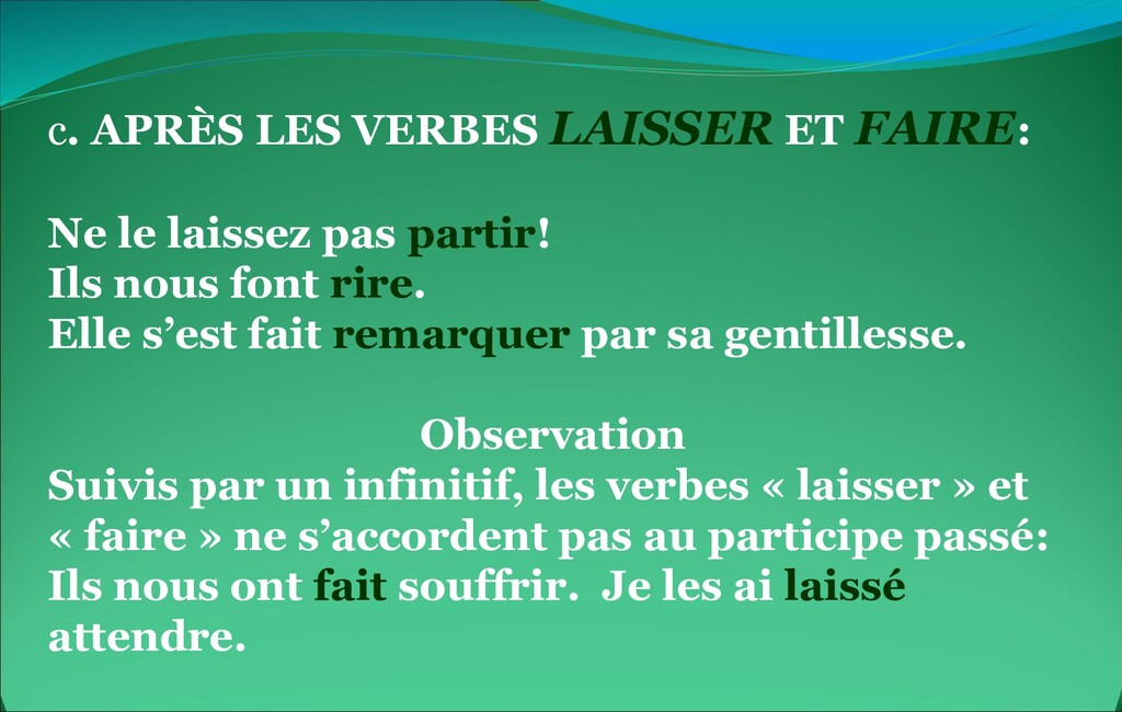 c. APRÈS LES VERBES LAISSER ET FAIRE: Ne le lai...