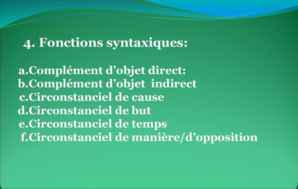 4. Fonctions syntaxiques: a.Complément d'objet ...