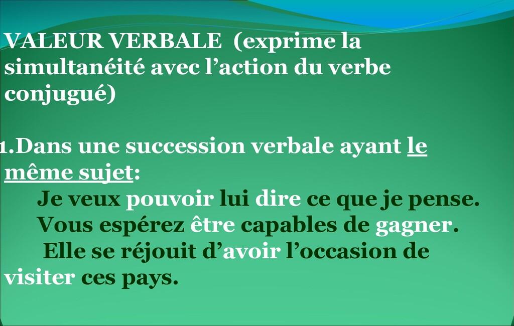 VALEUR VERBALE (exprime la simultanéité avec l'...