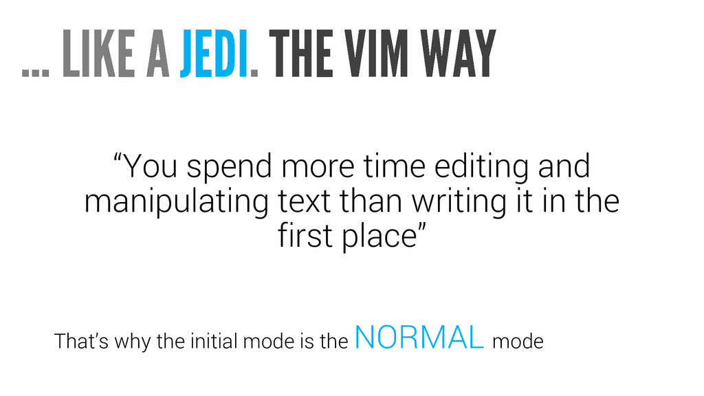 """You spend more time editing and manipulating t..."