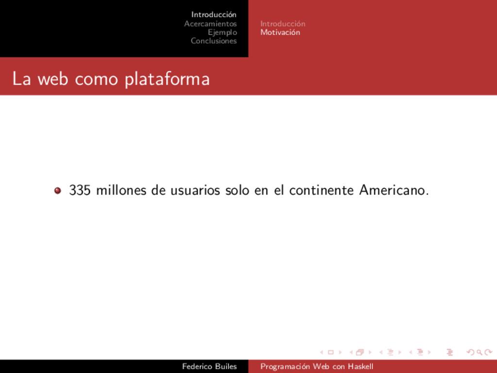 Introducci´ on Acercamientos Ejemplo Conclusion...