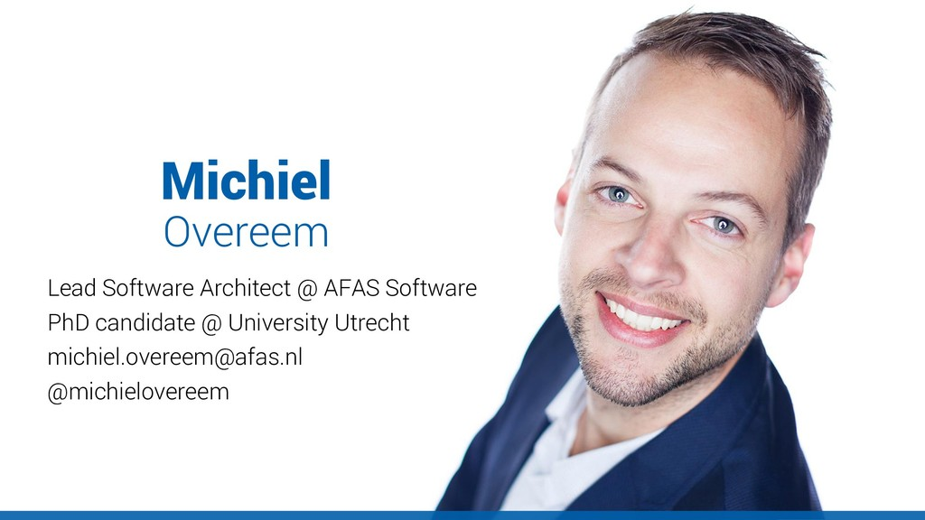 Michiel Lead Software Architect @ AFAS Software...