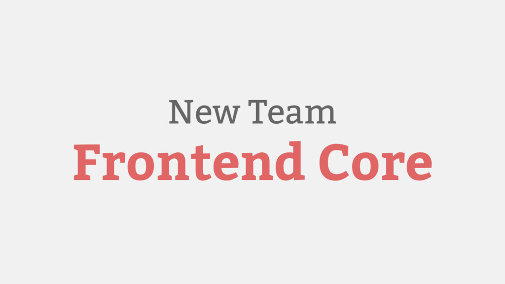 New Team Frontend Core