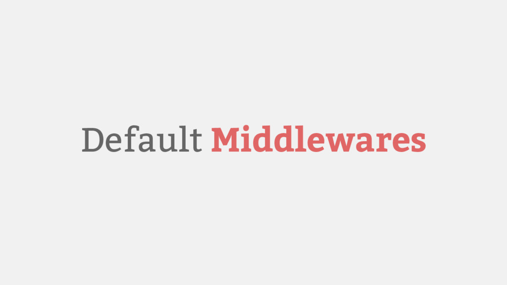 Default Middlewares
