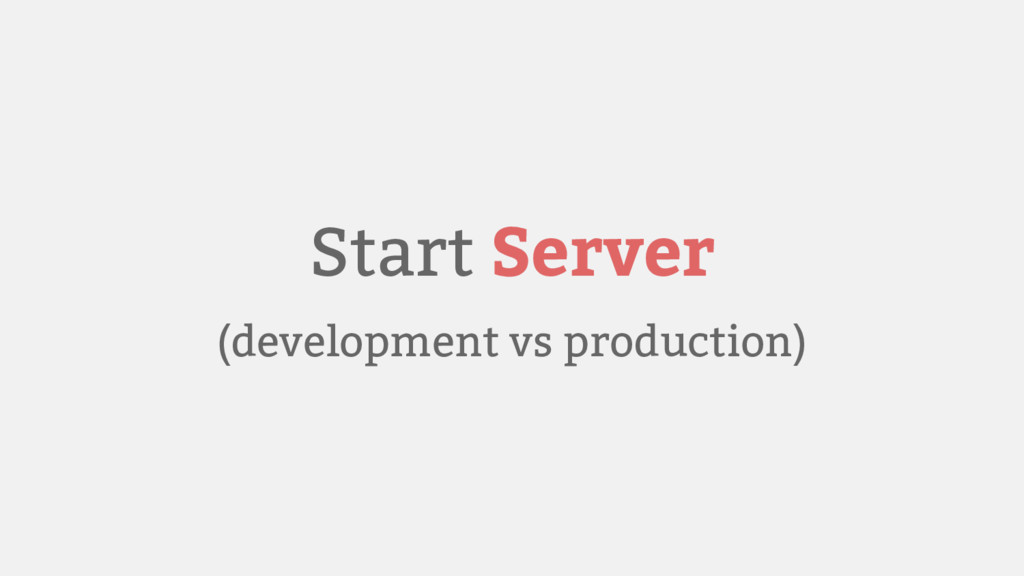 Start Server (development vs production)
