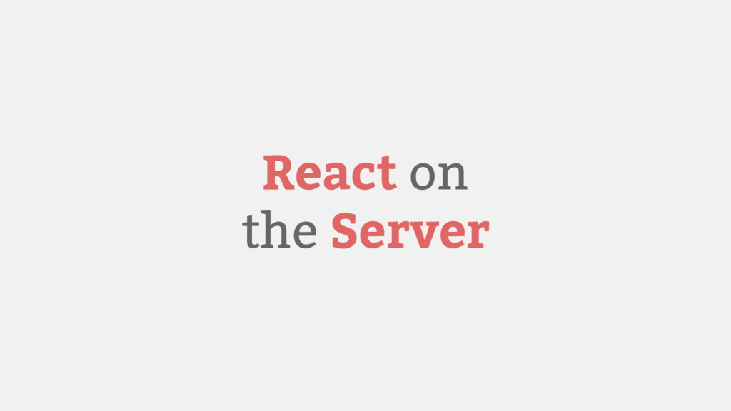 React on the Server