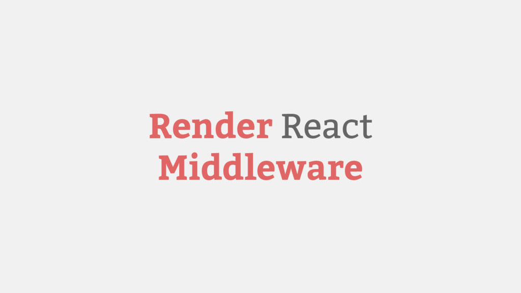 Render React Middleware