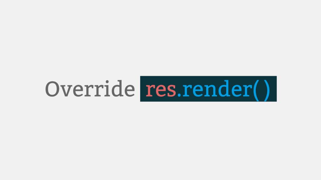 Override res.render( ).