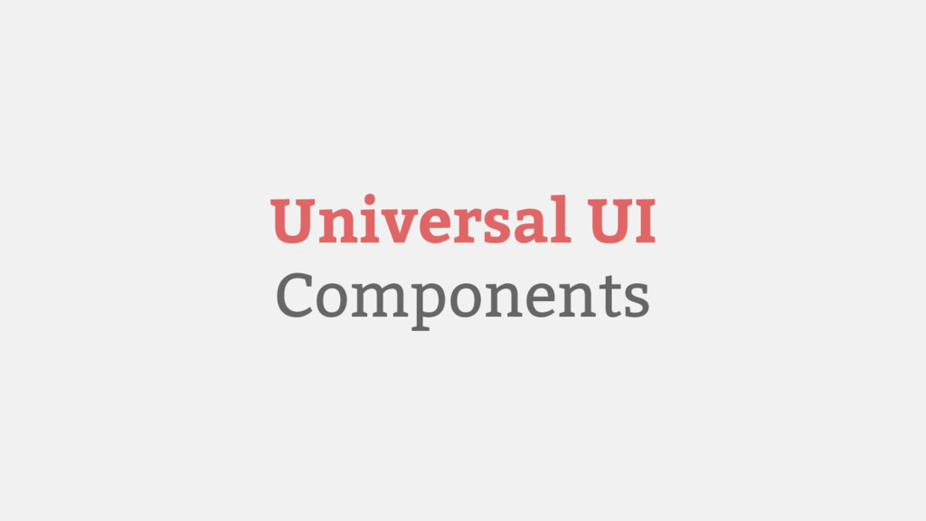 Universal UI Components