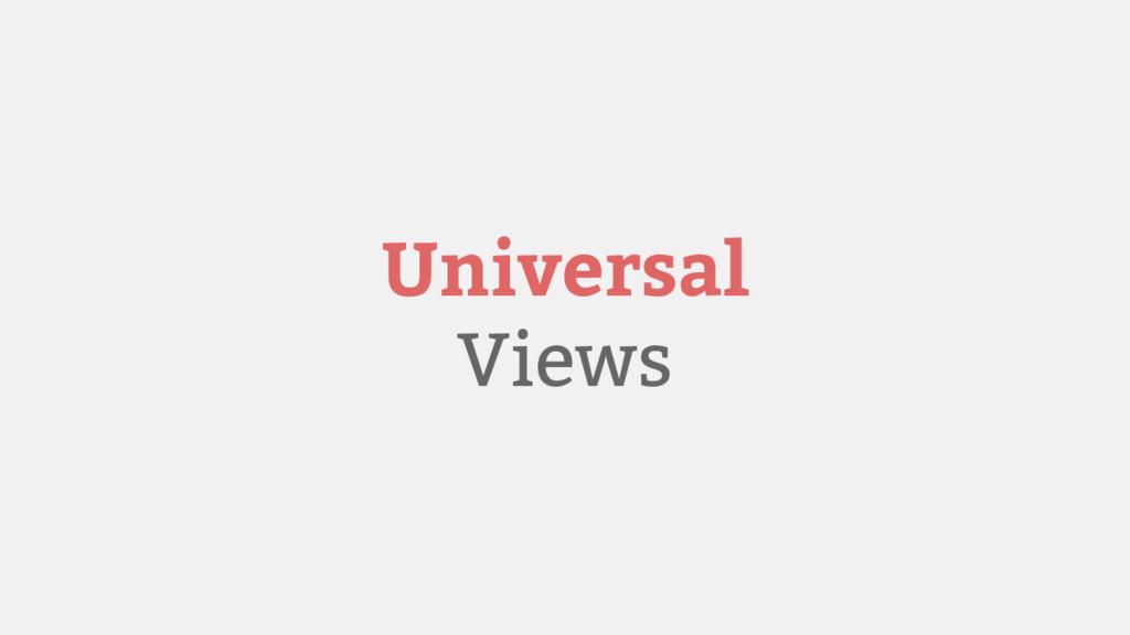 Universal Views