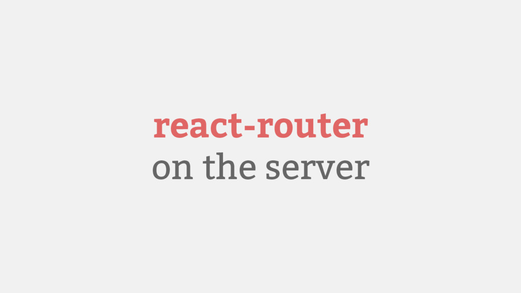 react-router on the server