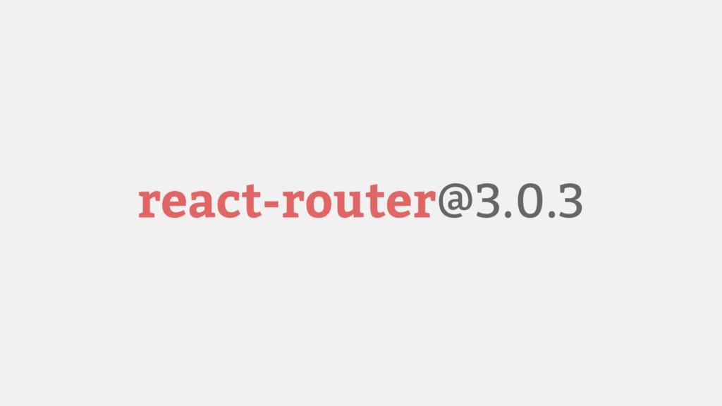 react-router@3.0.3