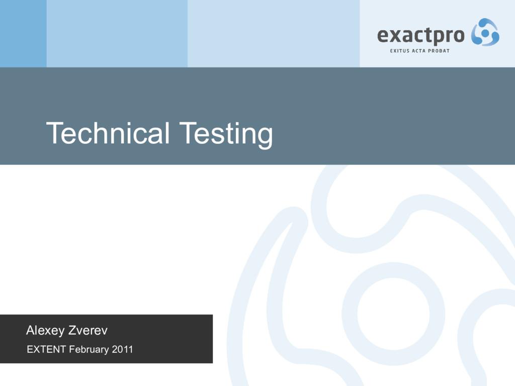 Technical Testing Alexey Zverev EXTENT February...