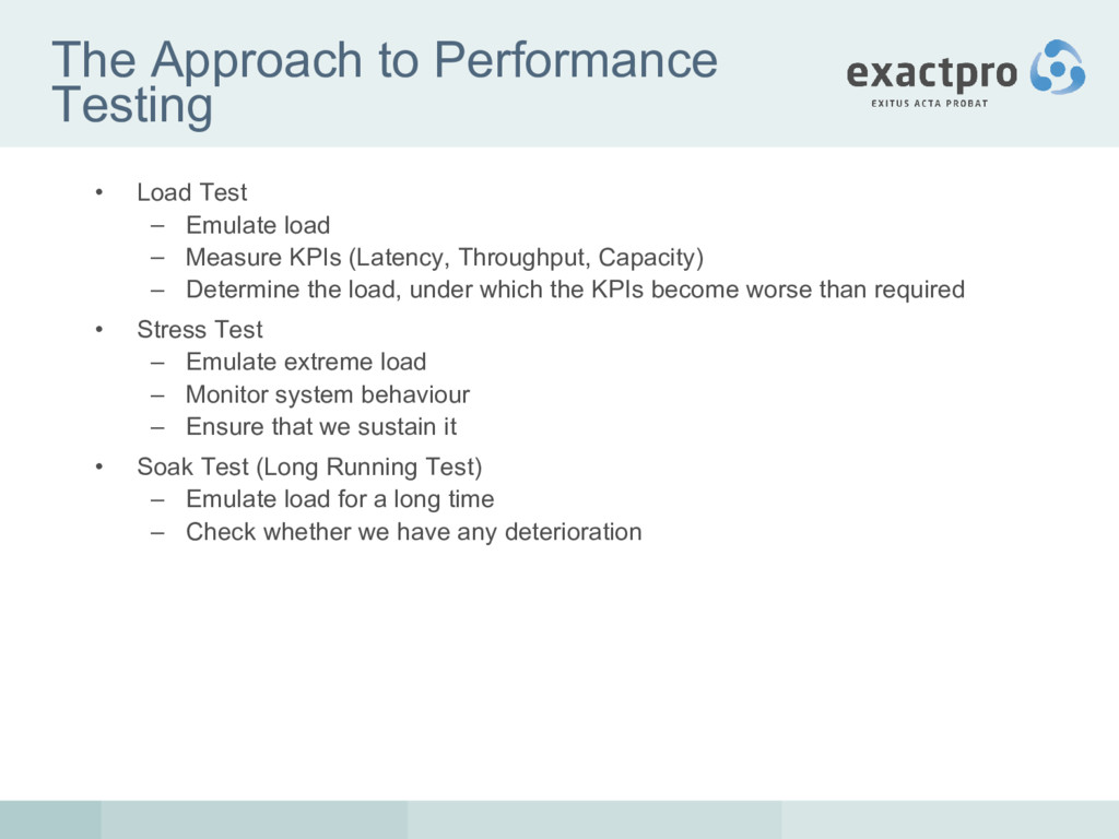 The Approach to Performance Testing • Load Test...