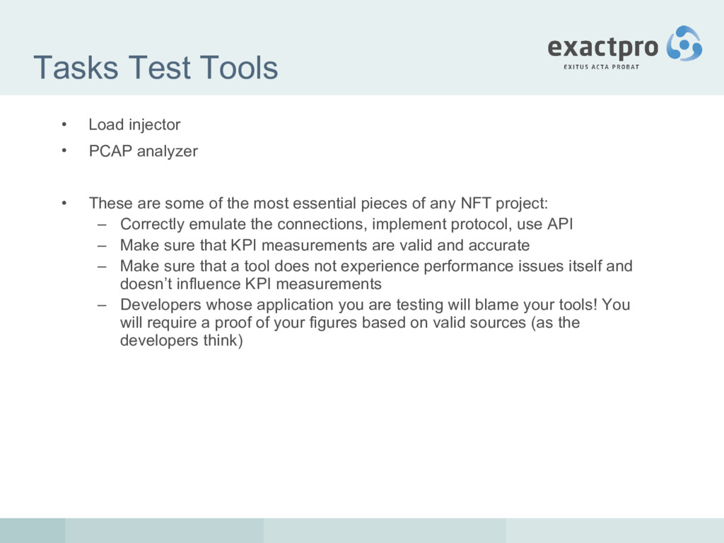 Tasks Test Tools • Load injector • PCAP analyze...