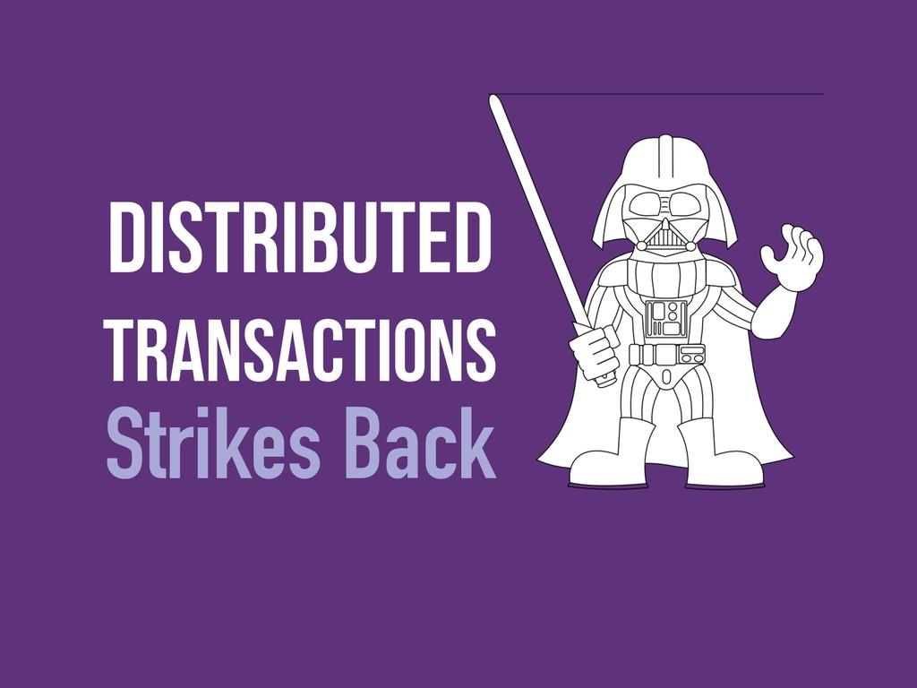 Distributed transactions Strikes Back