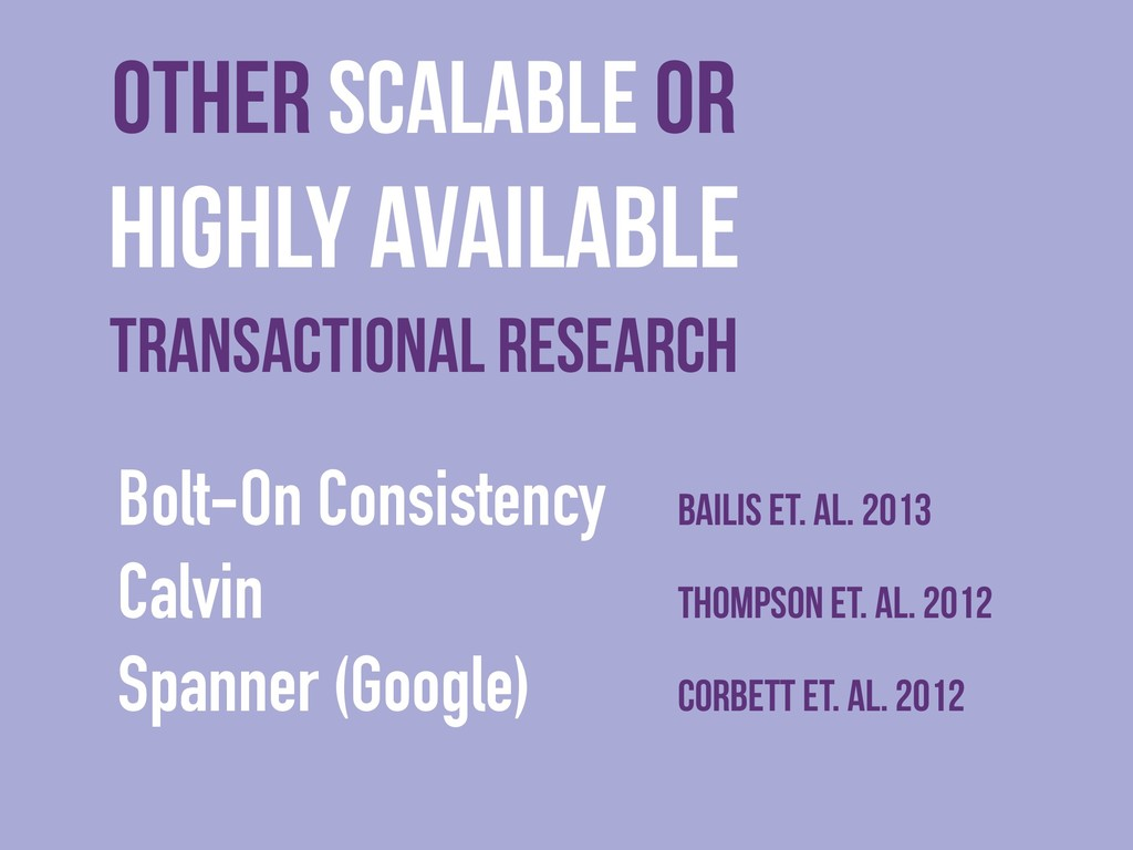 Other scalable or Highly Available Transactiona...