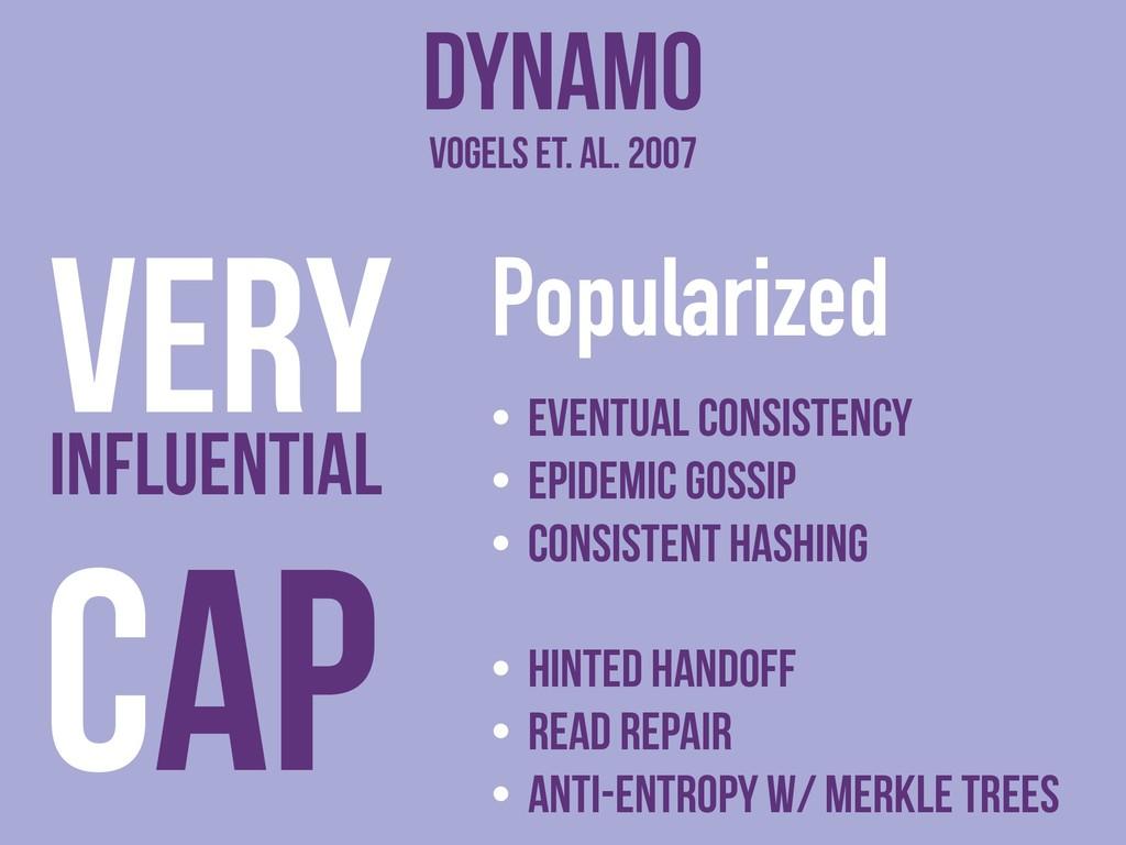 Dynamo Popularized • Eventual consistency • Epi...